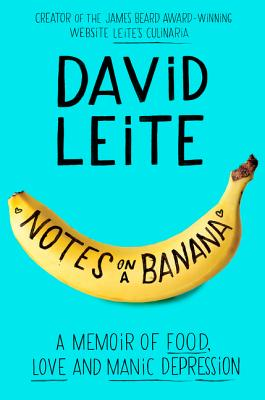 Image for Notes on a Banana: A Memoir of Food, Love, and Manic Depression