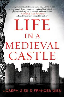 Life in a Medieval Castle (P.S. (Paperback)), Gies, Joseph; Gies, Frances