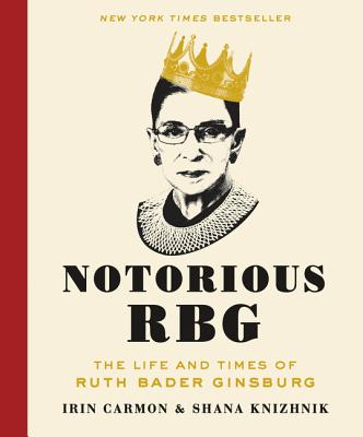Image for Notorious RBG The Life and Times of Ruth Bader Ginsburg