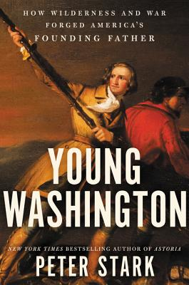 Image for Young Washington: How Wilderness and War Forged America's Founding Father
