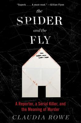 Image for The Spider and the Fly: A Reporter, a Serial Killer, and the Meaning of Murder