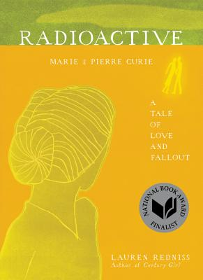 Image for Radioactive : Marie & Pierre Curie: A Tale of Love and Fallout