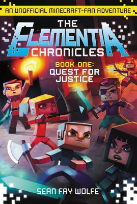 Image for The Elementia Chronicles #1: Quest For Justice: An Unofficial Minecraft-fan Adventure