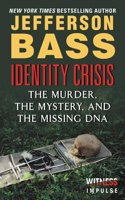 "Image for ""Identity Crisis: The Murder, the Mystery, and the Missing DNA"""