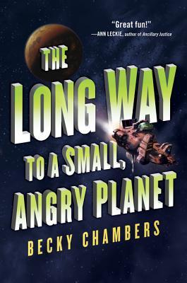 Image for Long Way to a Small, Angry Planet (Wayfarers)