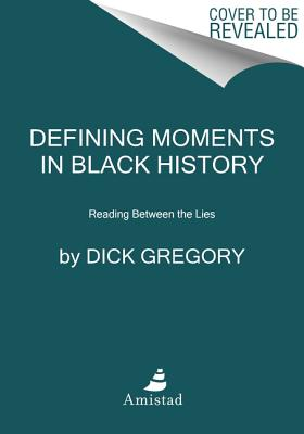 Image for Defining Moments in Black History: Reading Between the Lies