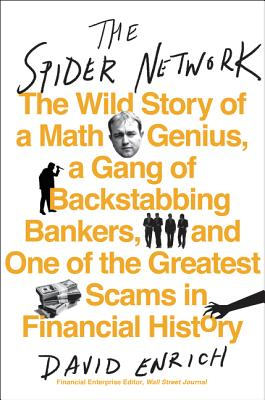 Image for The Spider Network: The Wild Story of a Math Genius, a Gang of Backstabbing Bankers, and One of the Greatest Scams in Financial History