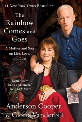 Image for The Rainbow Comes and Goes: A Mother and Son On Life, Love, and Loss