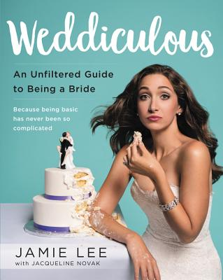 Image for Weddiculous: An Unfiltered Guide to Being a Bride