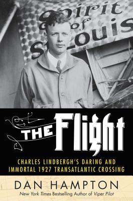 Image for The Flight: Charles Lindbergh's Daring and Immortal 1927 Transatlantic Crossing