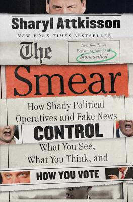 Image for Smear: How Shady Political Operatives and Fake News Control What You See, What Y