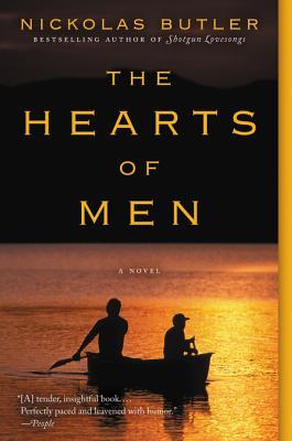The Hearts of Men: A Novel, Nickolas Butler