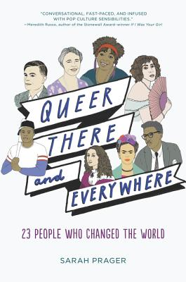 Image for Queer, There, and Everywhere: 23 People Who Changed the World