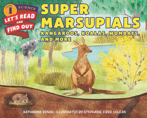 Image for Super Marsupials: Kangaroos, Koalas, Wombats, and More (Let's-Read-and-Find-Out Science 1)