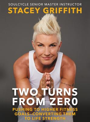 Image for Two Turns from Zero: Pushing to Higher Fitness Goals--Converting Them to Life Strength