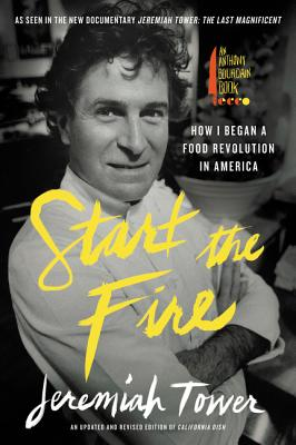 Image for Start the Fire: How I Began A Food Revolution In America