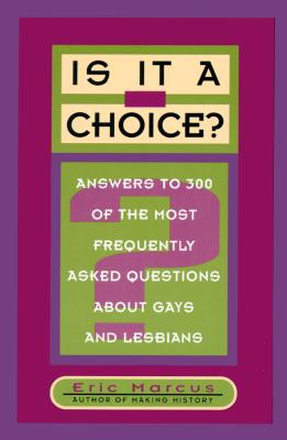 Image for Is It a Choice?: Answers to 300 of the Most Frequently Asked Questions About Gays and Lesbians