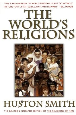 The World's Religions: Our Great Wisdom Traditions, Smith, Huston
