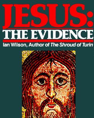 Jesus: The Evidence, Ian Wilson