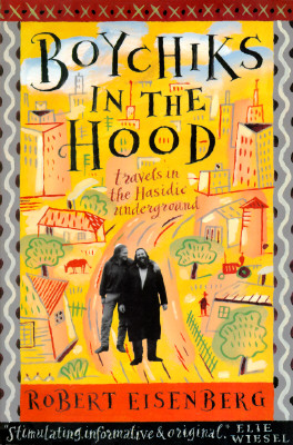 Image for Boychiks in the Hood: Travels in the Hasidic Underground