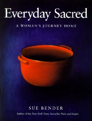 Image for Everyday Sacred: A Woman's Journey Home