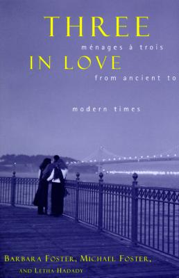 Image for Three in Love: Menages a Trois from Ancient to Modern Times