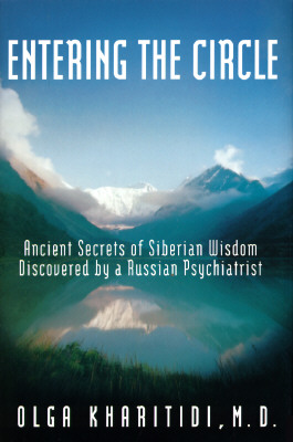 Image for ENTERING THE CIRCLE - Ancient Secrets of Siberian Wisdom Discovered By a Russian Psychiatrist