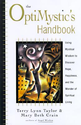 Image for The Optimystic's Handbook: Using Mystical Wisdom to Discover Hope, Happiness, and the Wonder of Spiritual Living