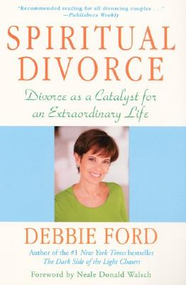 Image for Spiritual Divorce: Divorce As a Catalyst for an Extraordinary Life