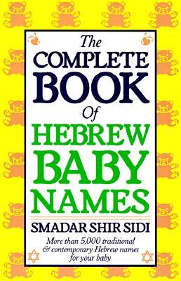 The Complete Book of Hebrew Baby Names, Smadar Shir Sidi