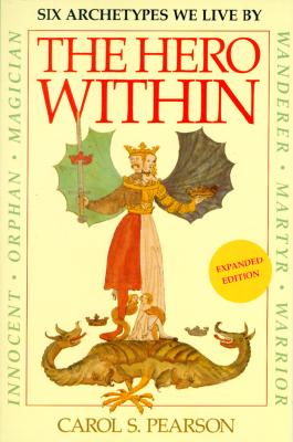 Image for The Hero Within: Six Archetypes We Live By (expanded edition)