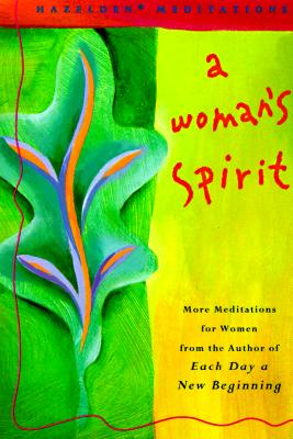 Image for A Woman's Spirit: More Meditations for Women      the Author of Each Day a New Beginning (Hazelden Meditations)
