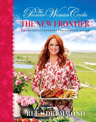 Image for PIONEER WOMAN COOKS: The New Frontier: 112 Fantast