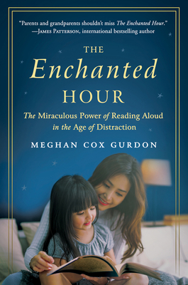Image for Enchanted Hour, the : The Miraculous Power of Reading Aloud in the Age of Distraction,