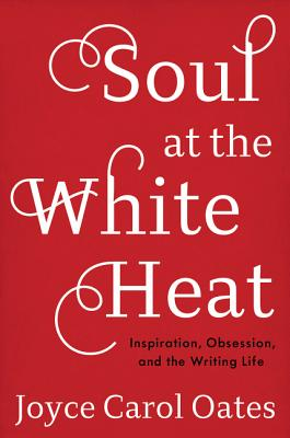 Image for Soul at the White Heat: Inspiration, Obsession, a