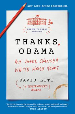 Image for Thanks, Obama: My Hopey, Changey White House Years