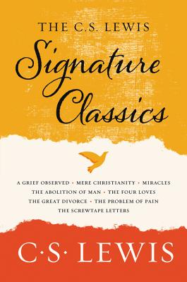 Image for The C. S. Lewis Signature Classics: An Anthology of 8 C. S. Lewis Titles: Mere Christianity, The Screwtape Letters, The Great Divorce, The Problem of ... Abolition of Man, and The Four Loves