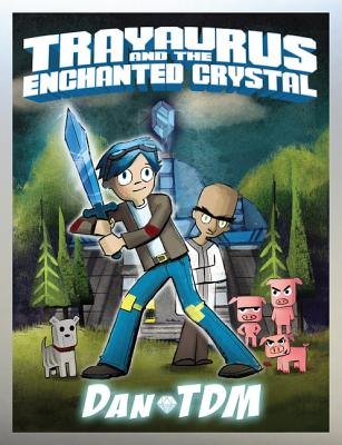 Image for DanTDM: Trayaurus and the Enchanted Crystal