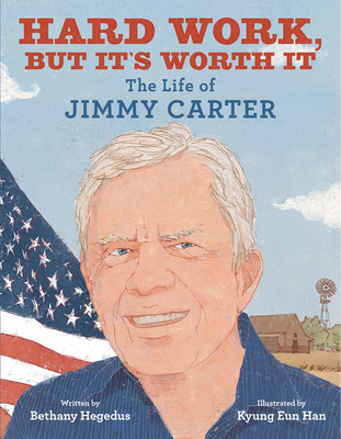 Image for HARD WORK, BUT IT'S WORTH IT: THE LIFE OF JIMMY CARTER