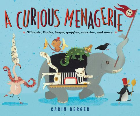 Image for A Curious Menagerie: Of Herds, Flocks, Leaps, Gaggles, Scurries, and More!
