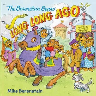 Image for The Berenstain Bears: Long, Long Ago
