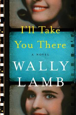 I'll Take You There: A Novel, Wally Lamb