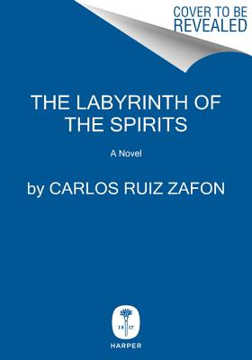 Image for The Labyrinth of the Spirits: A Novel (Cemetery of Forgotten Books)
