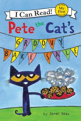 Image for Pete the Cat's Groovy Bake Sale (My First I Can Read)