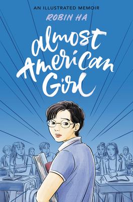 Image for ALMOST AMERICAN GIRL: AN ILLUSTRATED MEMOIR