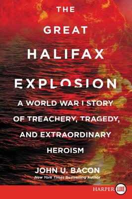 Great Halifax Explosion, The, Bacon, John U.