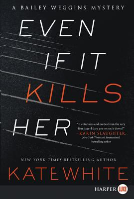 Even If It Kills Her (A Bailey Weggins Mystery), White, Kate