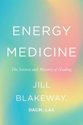 Image for Energy Medicine: The Science and Mystery of Healing