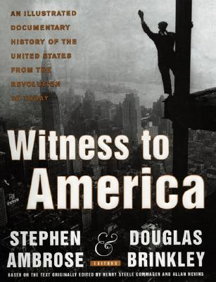 Image for WITNESS TO AMERICA AN ILLUSTRATED DOCUMENTARY HISTORY OF THE UNITED STATES FROM THE REVOLUTION