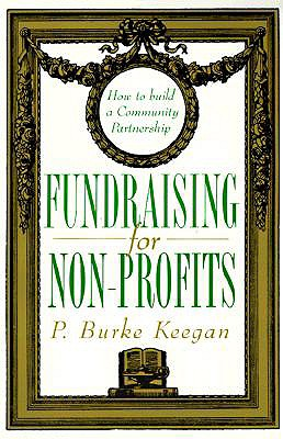 Image for Fundraising for Nonprofits: How to Build a Community Partnership